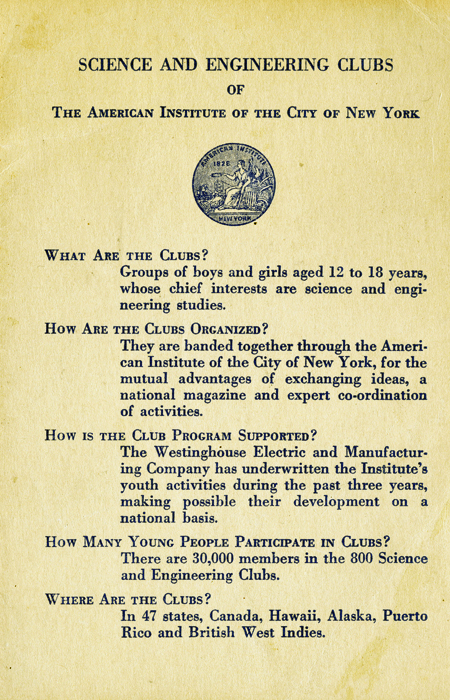 Brochure page of FAQs for Science and Engineering Clubs of the American Institute of New York City, 1941. What are the clubs? How are the clubs organized? How is the club program supported? How many young people participate? Where are the clubs?