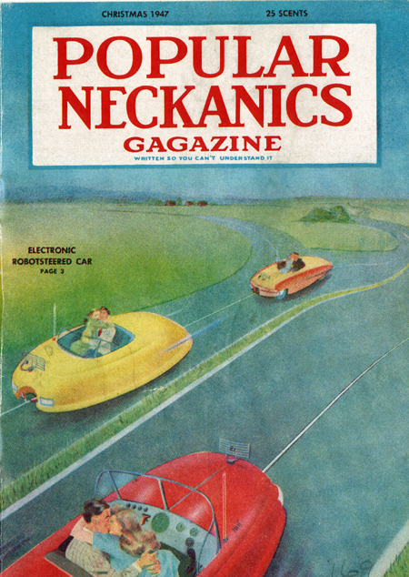 """Color cover of Popular Neckanics Gagazine, Christmas 1947, with the tagline, """"Written so you can't understand it."""" Shows 3 oval-shaped """"electronic robot-steered cars,"""" each with a couple kissing (""""necking"""") in the passenger seats, traveling down a road."""