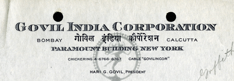 Letterhead, reading: Govil India Corporation, Bombay [Indian script characters] Calcutta, Paramount Building New York, Chickering 4-6766-6767, Cable 'Govilincor,' Hari G. Govil, President""