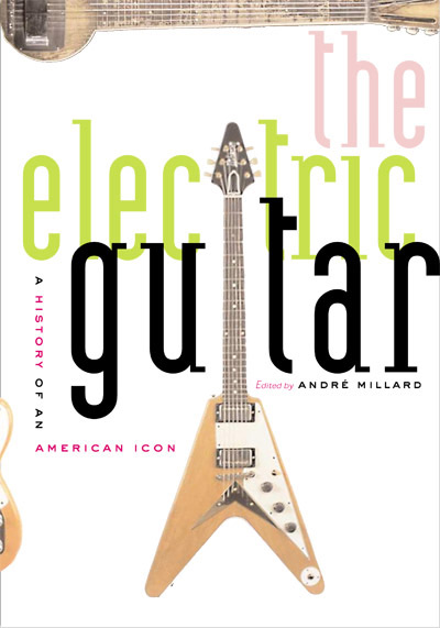 Image of book cover - The Electric Guitar: A History...
